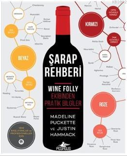 Şarap Rehberi; Wine Folly Ekibinden Pratik Bilgiler