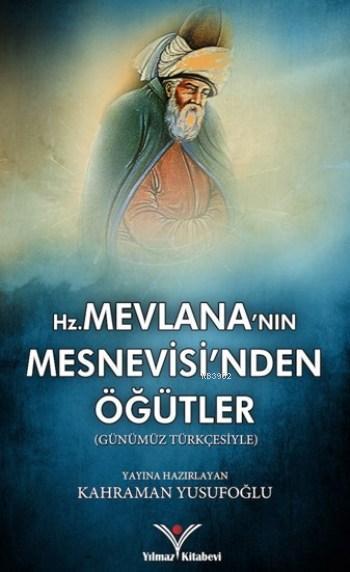 Hz. Mevlana'nın Mesnevisi'nden Öğütler