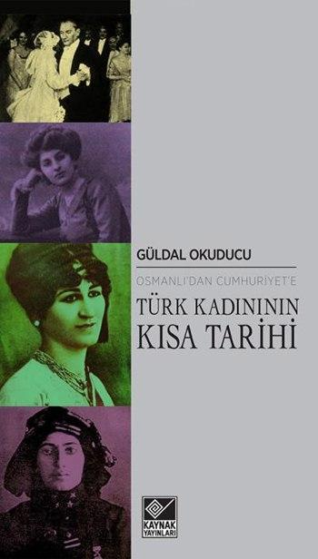 Osmanlı'dan Cumhuriyet'e Türk Kadınının Kısa Tarihi