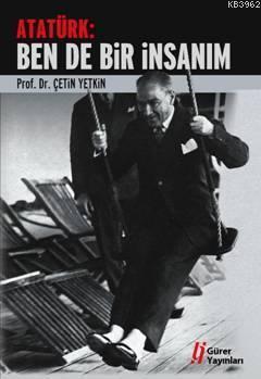 Atatürk: Ben De Bir İnsanım