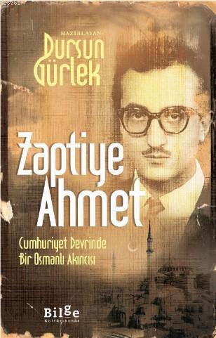 Zaptiye Ahmet; Cumhuriyet Devrinde Bir Osmanlı Akıncısı