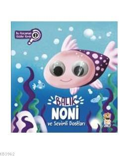 Balık Noni ve Sevimli Dostları - Bu Kocaman Gözler Kimin?