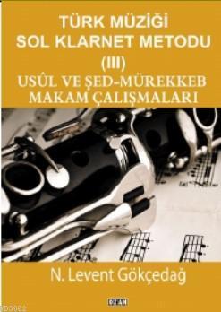 Türk Müziği Sol Klarnet Metodu 3 Usul ve Şed - Mürekkeb Makam Çalışmamaları
