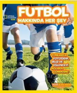 National Geographic Kids-Futbol Hakkında Her Şey