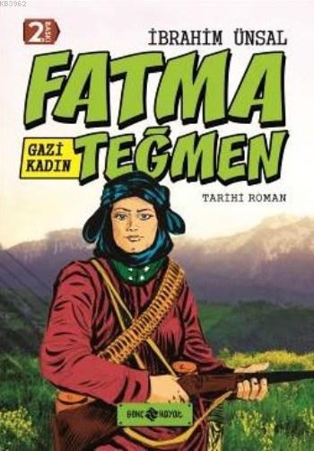 Gazi Kadın Fatma Teğmen (Ciltli)
