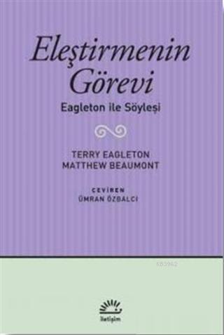 Eleştirmenin Görevi; Eagleton ile Söyleşi