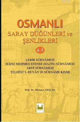 Osmanlı Saray Düğünleri ve Şenlikleri 4-5