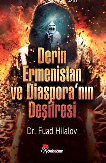 Derin Ermenistan ve Diaspora'nın Deşifresi