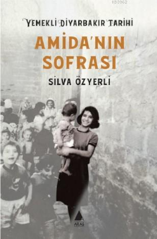Amida'nın Sofrası - Yemekli Diyarbakır Tarihi