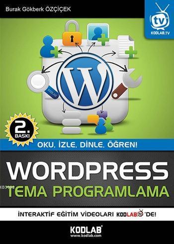 Wordpress Tema Programlama; Oku, İzle, Dinle, Öğren!