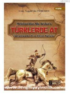 Türklerde At; Metehan'dan Alparslan'a / Selçuklularda At ve Atçılık Kültürü