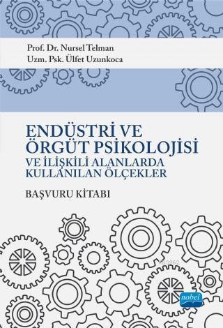 Endüstri ve Örgüt Psikolojisi ve İlişkili Alanlarda Kullanılan Ölçekler Başvuru Kitabı