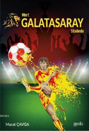 Mert Galatasaray Stadında