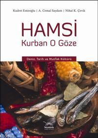 Hamsi Kurban O Göze; Deniz, Tarih ve Mutfak Kültürü