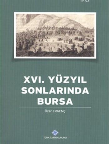 XVI. Yüzyılın Sonlarında Bursa