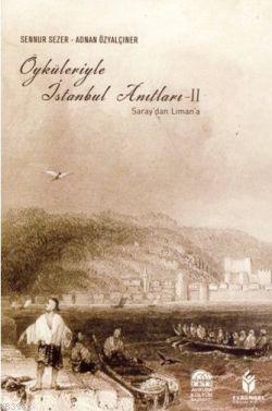 Öyküleriyle İstanbul Anıtları II; Saray'dan Liman'a