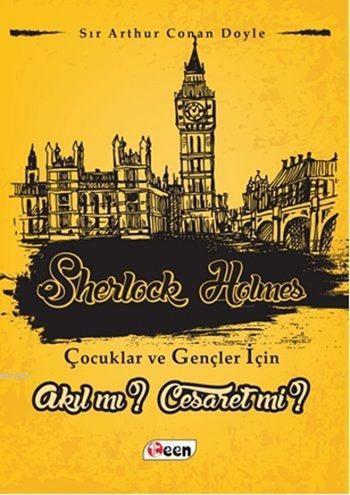 Sherlock Holmes; Akıl mı? Cesaret mi?
