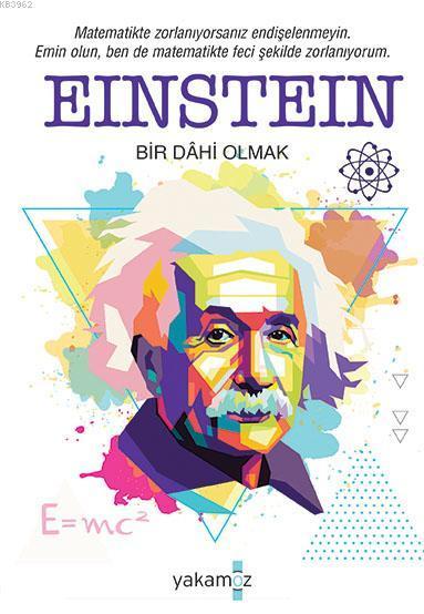 Einstein; Bir Dahi Olmak