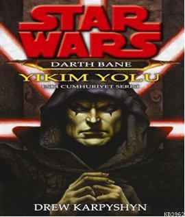 Star Wars - Darth Bane - Yıkım Yolu; Eski Cumhuriyet Serisi