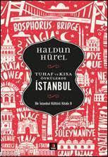 Tuhaf ve Kısa Öyküler - İstanbul; Bir İstanbul Kültürü Kitabı 8