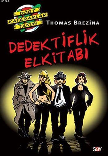 Dedektiflik Elkitabı; Dört Kafadarlar Takımı Özel Kitap 1
