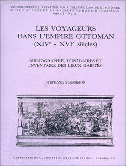 Les Voyageurs Dans L'empire Ottoman (XIVe - XVIe siècles)