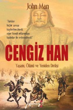 Cengiz Han-Yaşamı Ölümü ve Yeniden Dirilişi