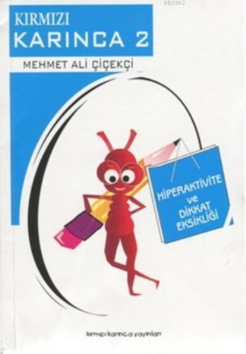 Kırmızı Karınca 2; Hiperaktivite ve Dikkat Eksikliği