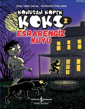 Konuşan Köpek Koko 2 - Esrarengiz Kuyu