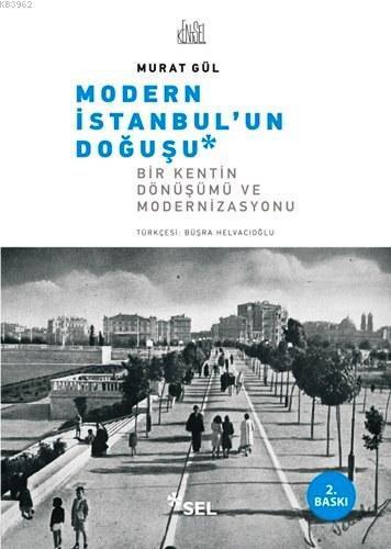 Modern İstanbul'un Doğuşu; Bir Kentin Dönüşümü ve Modernizasyonu
