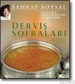 Derviş Sofraları; Tasavvufta Yeme İçme Kültürü ve Sofra Adabı