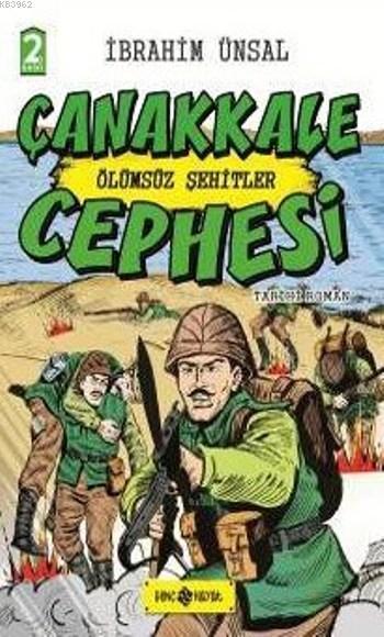Çanakkale Cephesi (Ciltli); Ölümsüz Şehitler