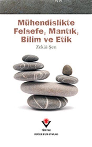Mühendislikte Felsefe, Mantık, Bilim ve Etik