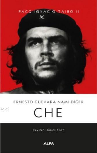 Ernesto Guevara Namı Değer Che