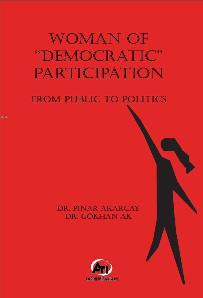 Woman Of Democratic Participation; From Public To Politics