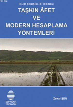 Taşkın Âfet ve Modern Hesaplama Yöntemleri; İklim Değişikliği İçerikli