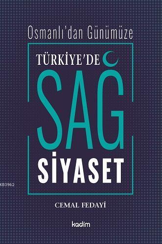 Türkiye'de Sağ Siyaset; Osmanlı'dan Günümüze