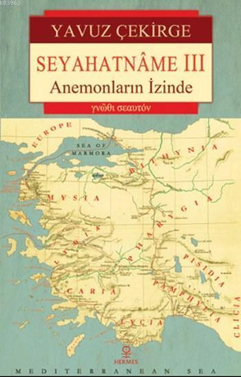 Seyahatname III; Anemonların İzinde