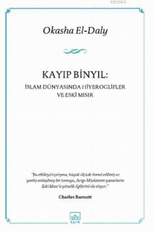 Kayıp Binyıl : İslam Dünyasında Hiyeroglifler ve Eski Mısır