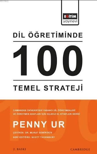 Dil Öğretiminde 100 Temel Strateji; Cambridge Üniversitesi Yabancı Dil Öğretmenleri ve Öğretmen Adayları İçin Kılavuz ElKitapları Serisi