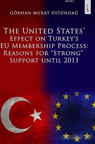 The United States Effect on Turkey's EU Membership Process: Reasons for