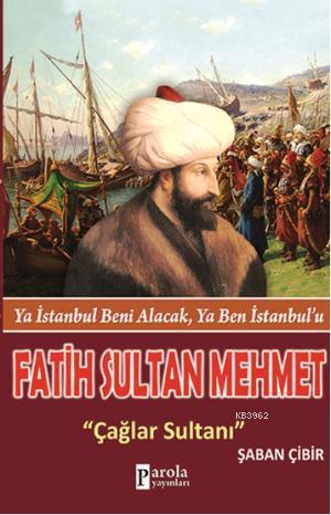 Fatih Sultan Mehmet; Ya İstanbul Beni Alacak, Ya Ben İstanbulu