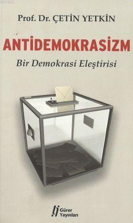 Antidemokrasizm; Bir Demokrasi Eleştirisi