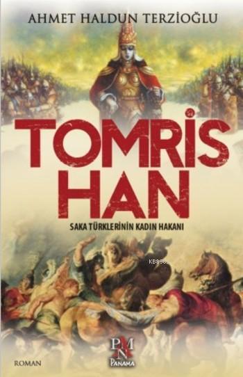 Tomris Han; Saka Türklerinin Kadın Hakanı