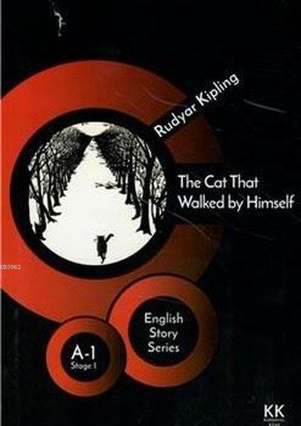The Cat That Walked by Himself - English Story Series; A - 1 Stage 1