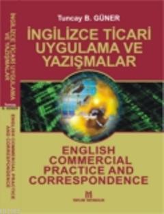 İngilizce Ticari Uygulama ve Yazışmalar