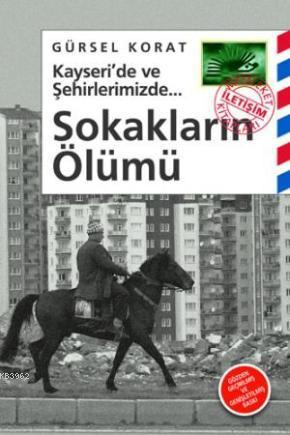 Kayseri'de ve Şehirlerimizde Sokakların Ölümü