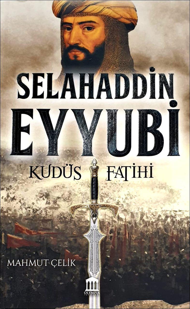 Selahaddin Eyyübi; Kudüs Fatihi