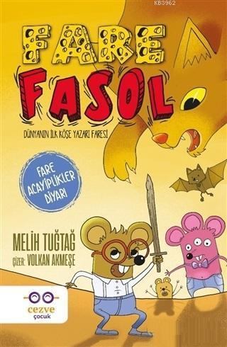 Fare Fasol - Fare Acayiplikler Diyarı; Dünyanın ilk Köşe Yazarı Faresi