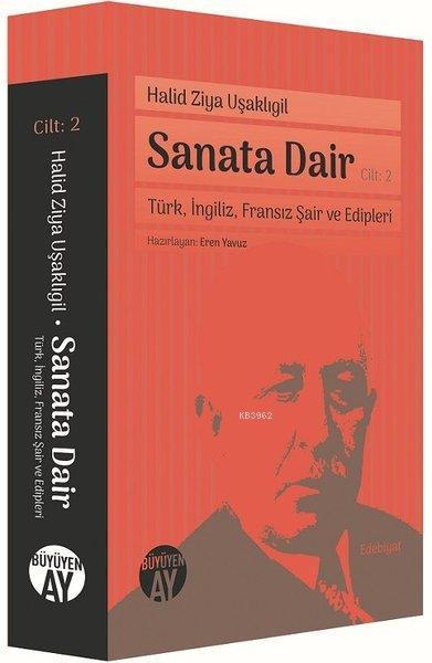 Sanata Dair Cilt 2; Türk İngiliz Fransız Şair ve Edipleri